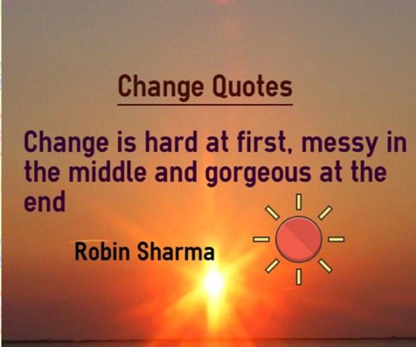 Quotes About Change | 30 Incredible Change Quotes That Will Alter Your Life